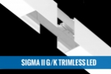 SIGMA II G/K TRIMLESS LED